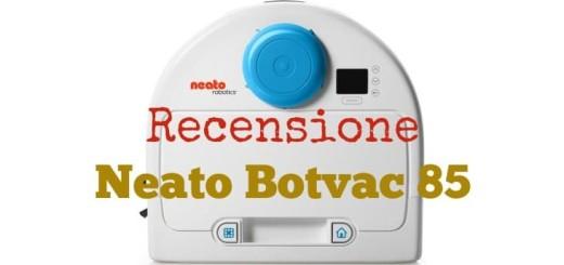 Recensione Neato Botvac 85