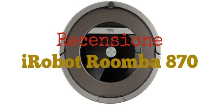 Recensione Roomba 870