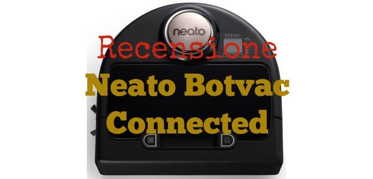Recensione Neato Botvac Connected