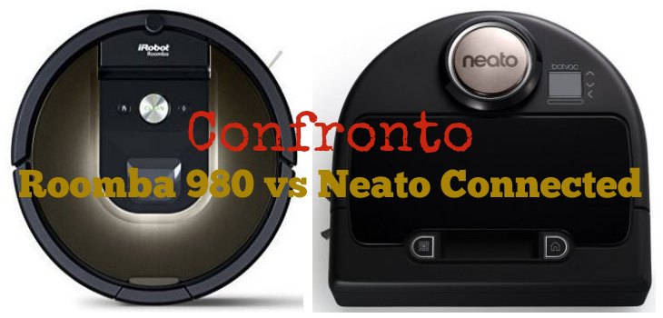 confronto roomba 980 vs neato connected sos casalinga. Black Bedroom Furniture Sets. Home Design Ideas