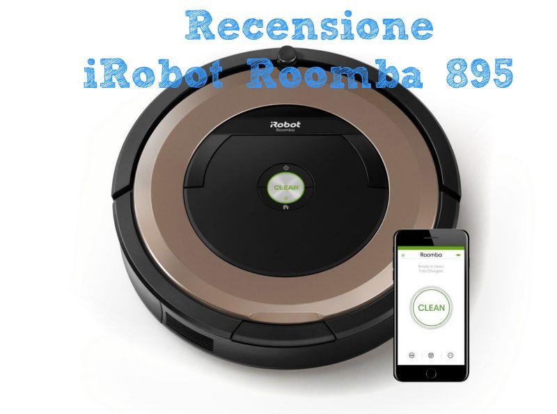 Recensione irobot roomba 895