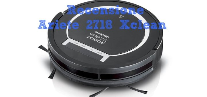 Recensione Ariete 2718 Xclean