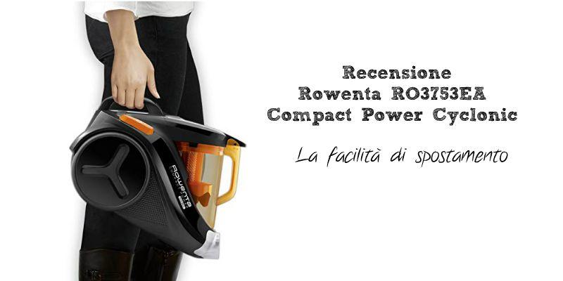 Recensione Rowenta RO3753EA: la facilità di spostamento