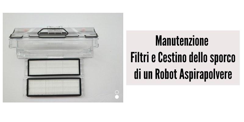 Manutenzione dei filtri e del cestino dello sporco di un robot aspirapolvere