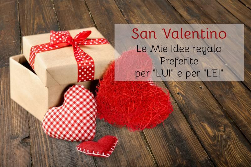 """Idee Regalo di San Valentino per """"Lui"""" e per """"Lei"""""""