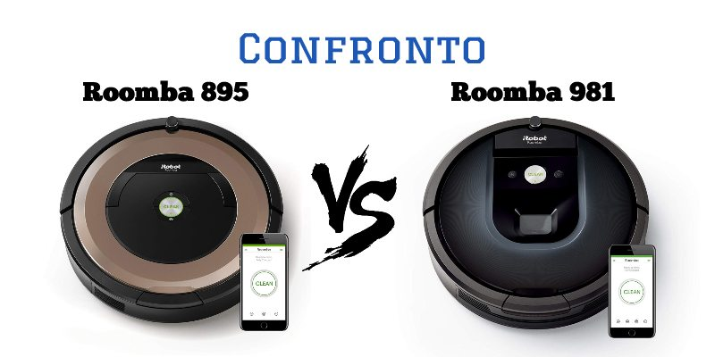 Confronto tra Roomba 895 e 981. Le differenze.